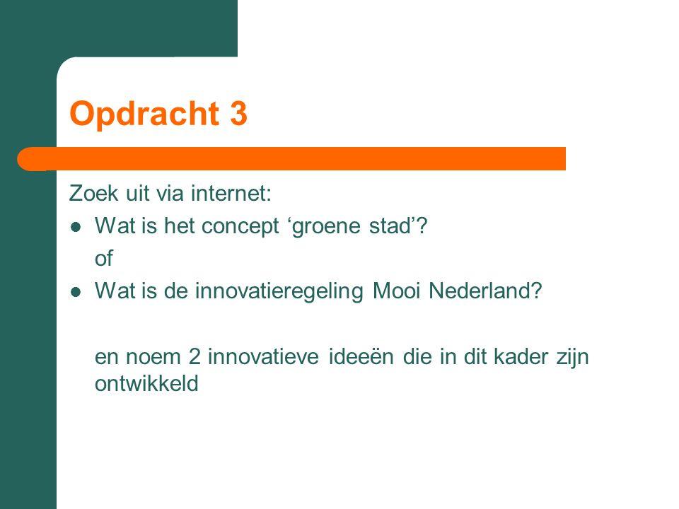 Opdracht 3 Zoek uit via internet: Wat is het concept 'groene stad' of