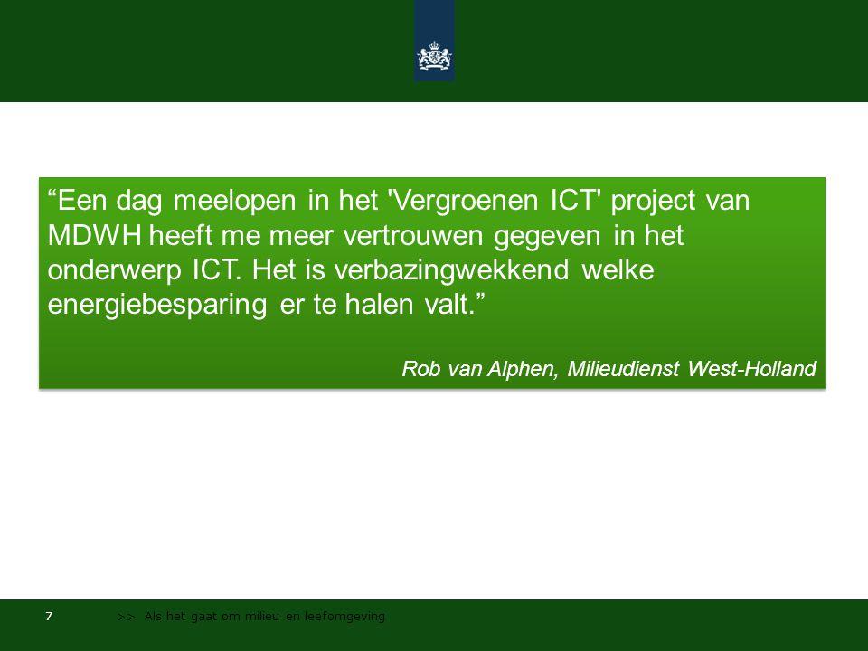 Een dag meelopen in het Vergroenen ICT project van MDWH heeft me meer vertrouwen gegeven in het onderwerp ICT. Het is verbazingwekkend welke energiebesparing er te halen valt.