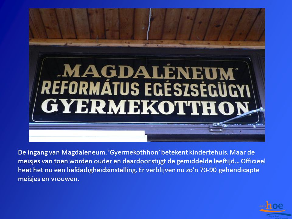 De ingang van Magdaleneum. 'Gyermekothhon' betekent kindertehuis