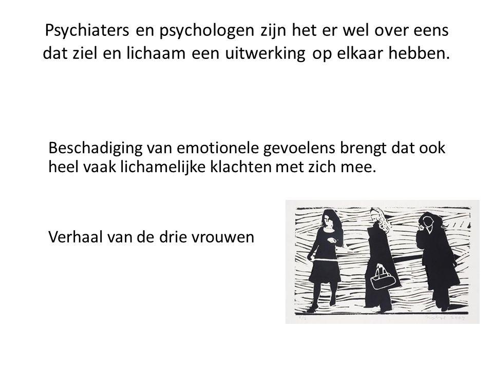 Psychiaters en psychologen zijn het er wel over eens dat ziel en lichaam een uitwerking op elkaar hebben.