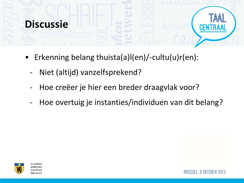 Discussie Erkenning belang thuista(a)l(en)/-cultu(u)r(en):