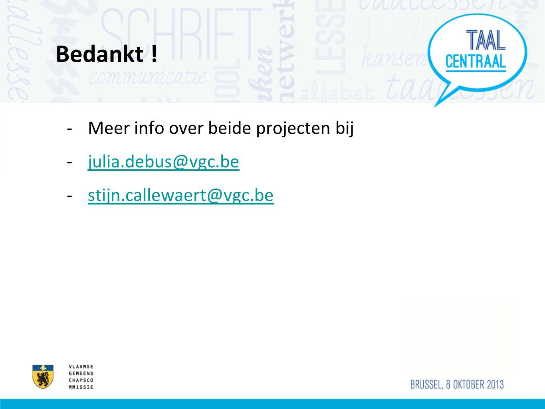 Bedankt ! Meer info over beide projecten bij julia.debus@vgc.be