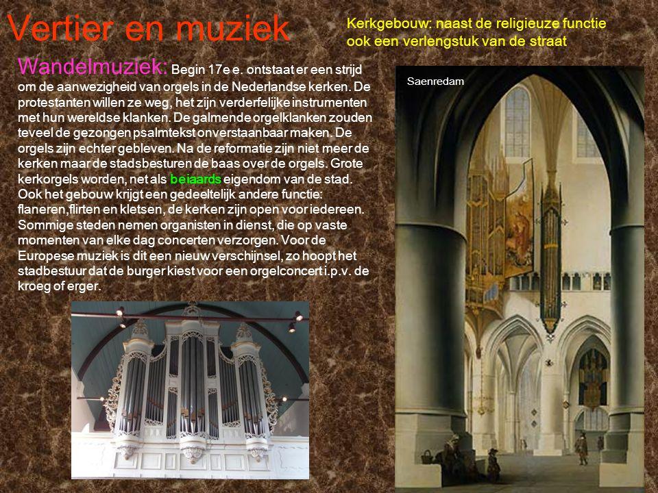 Vertier en muziek Kerkgebouw: naast de religieuze functie ook een verlengstuk van de straat.