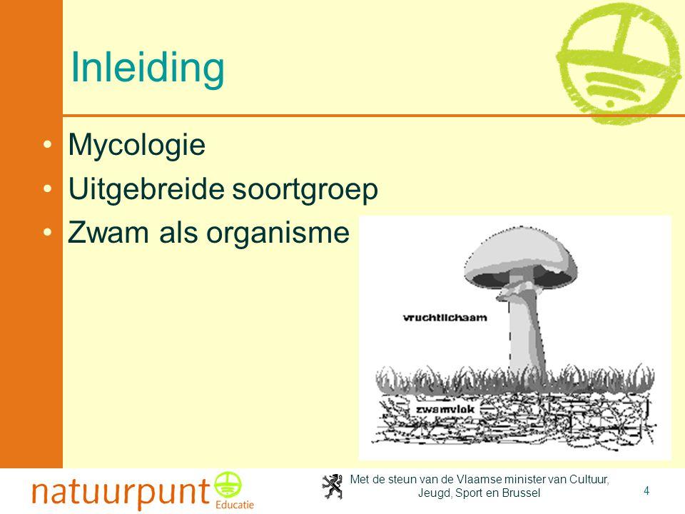 2-4-2017 Inleiding Mycologie Uitgebreide soortgroep Zwam als organisme