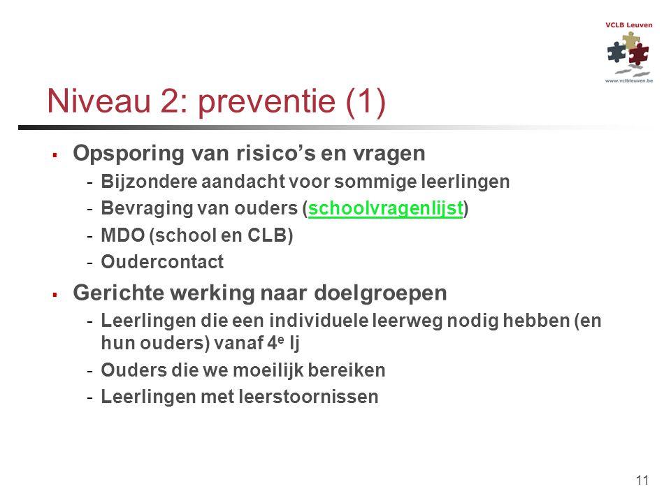 Niveau 2: preventie (1) Opsporing van risico's en vragen