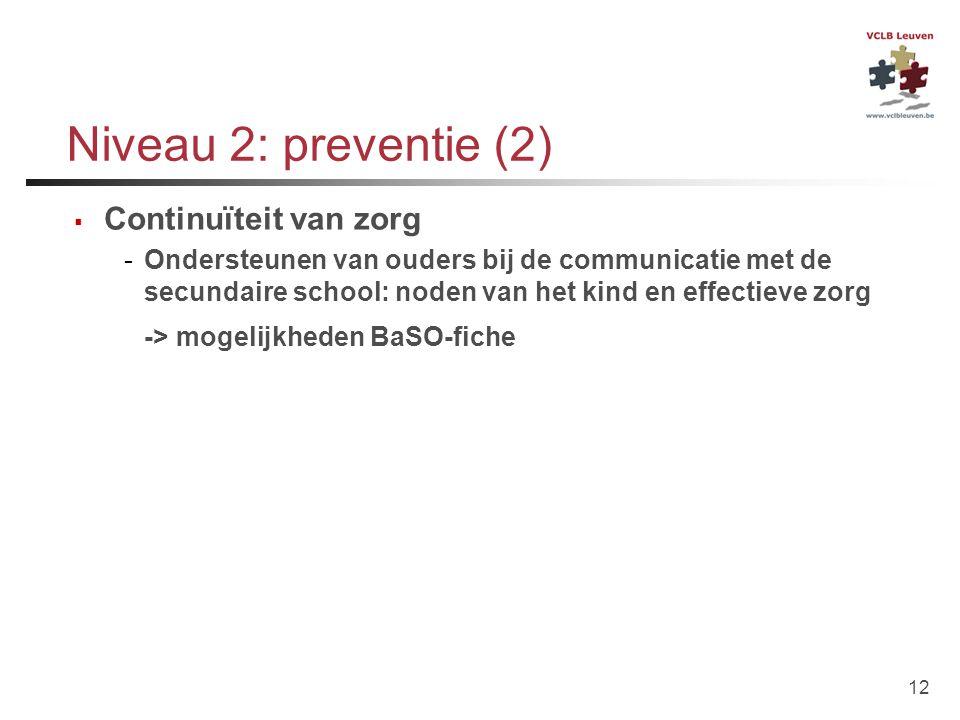 Niveau 2: preventie (2) Continuïteit van zorg
