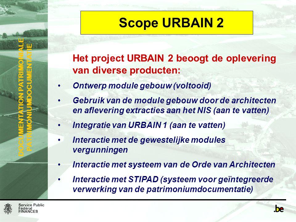 Scope URBAIN 2 Het project URBAIN 2 beoogt de oplevering van diverse producten: Ontwerp module gebouw (voltooid)
