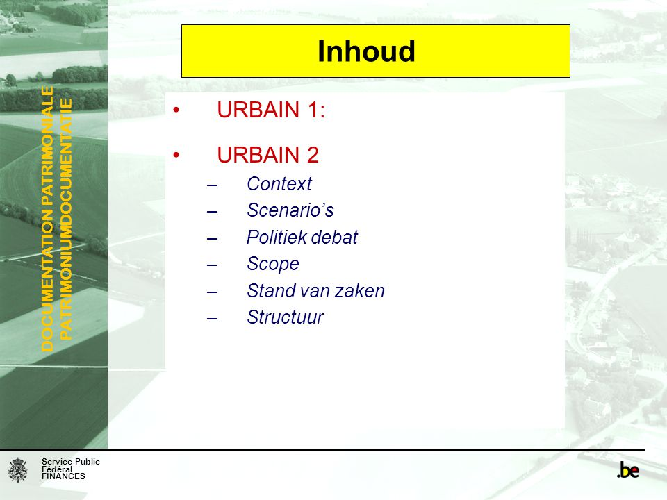 Inhoud URBAIN 1: URBAIN 2 Context Scenario's Politiek debat Scope