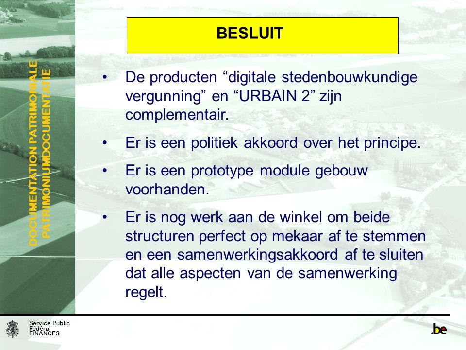 BESLUIT De producten digitale stedenbouwkundige vergunning en URBAIN 2 zijn complementair. Er is een politiek akkoord over het principe.