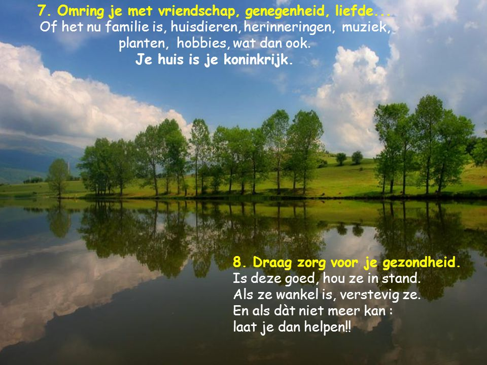 7. Omring je met vriendschap, genegenheid, liefde