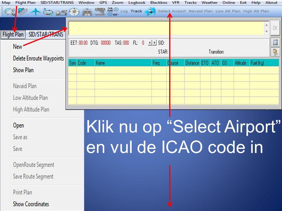 Klik nu op Select Airport en vul de ICAO code in