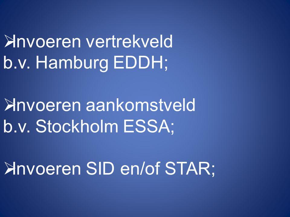 Invoeren vertrekveld b.v. Hamburg EDDH; Invoeren aankomstveld.