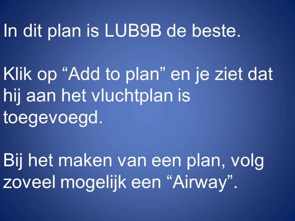 In dit plan is LUB9B de beste.