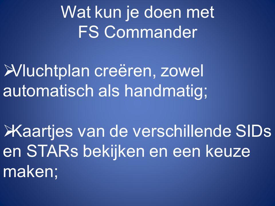 Wat kun je doen met FS Commander. Vluchtplan creëren, zowel automatisch als handmatig;