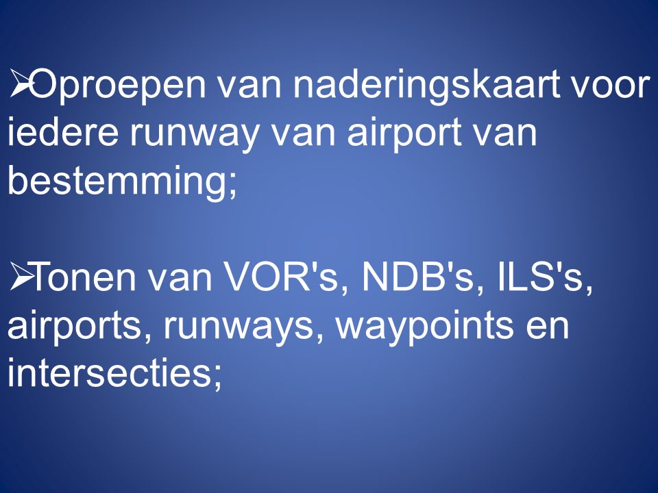 Oproepen van naderingskaart voor iedere runway van airport van bestemming;