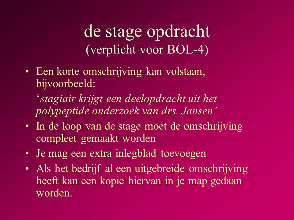 de stage opdracht (verplicht voor BOL-4)