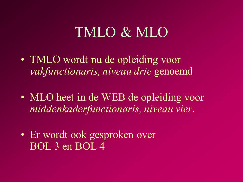 TMLO & MLO TMLO wordt nu de opleiding voor vakfunctionaris, niveau drie genoemd.