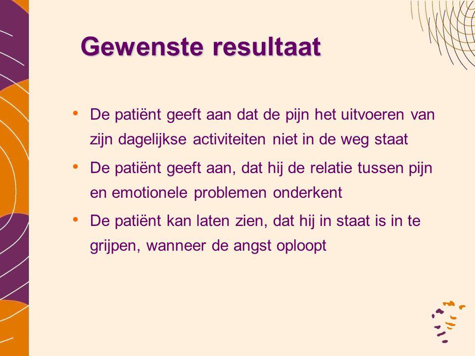 Gewenste resultaat De patiënt geeft aan dat de pijn het uitvoeren van zijn dagelijkse activiteiten niet in de weg staat.