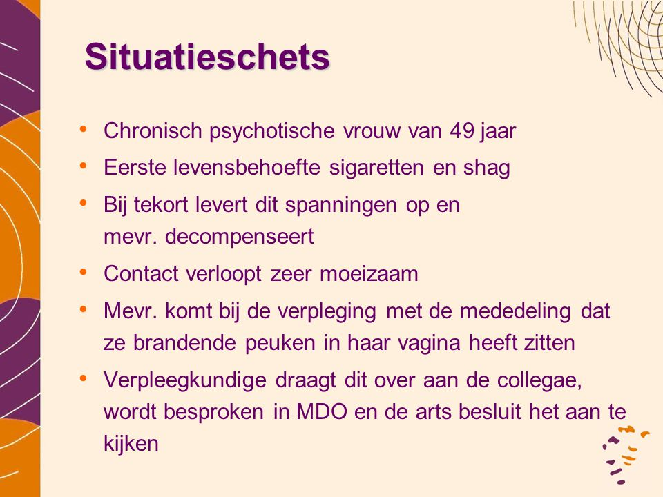 Situatieschets Chronisch psychotische vrouw van 49 jaar