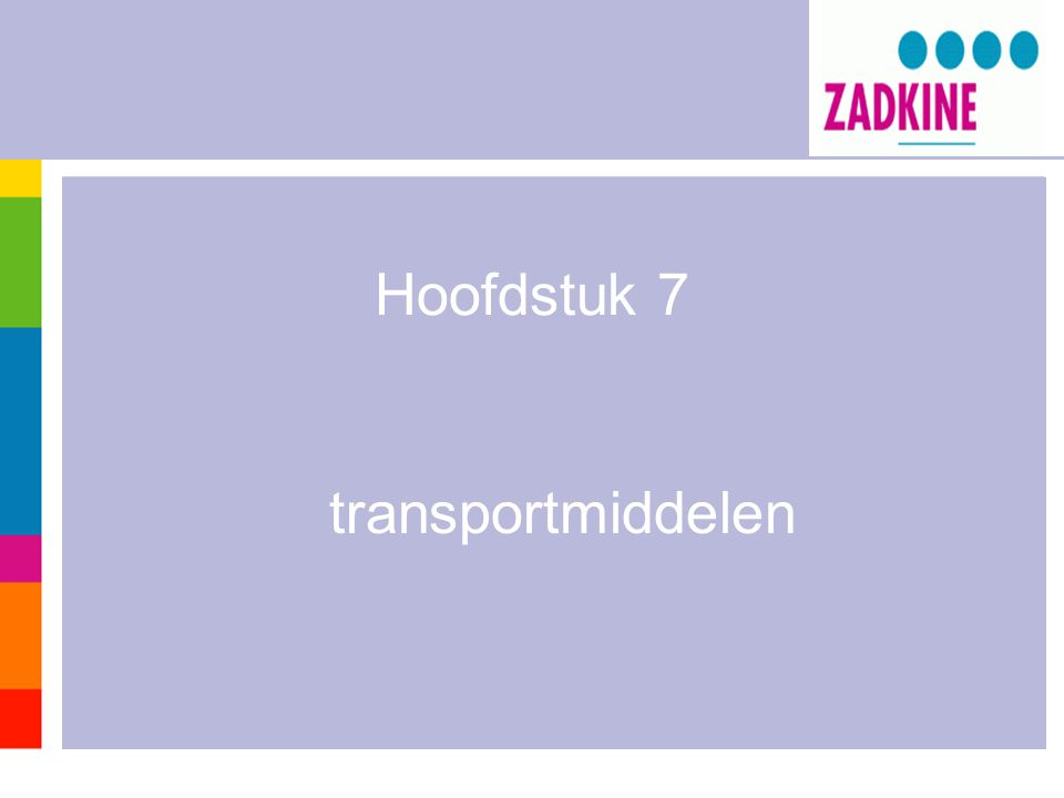 Hoofdstuk 7 transportmiddelen