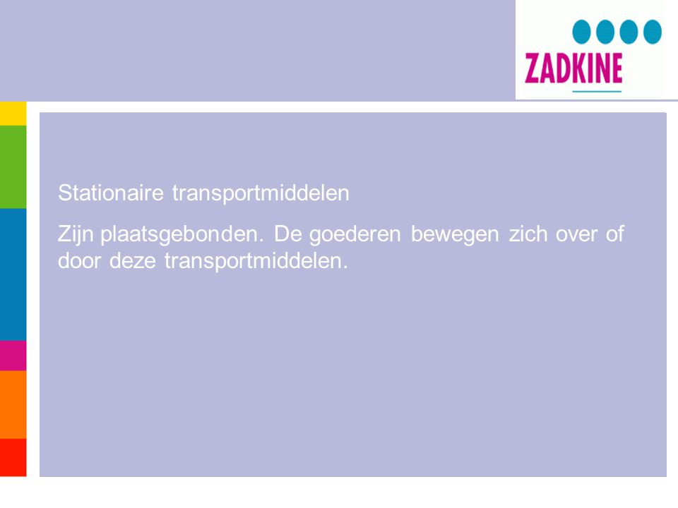 Stationaire transportmiddelen