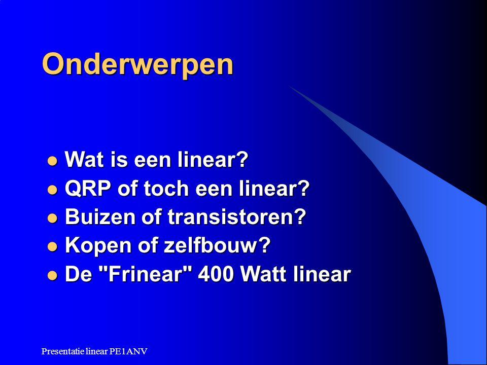 Onderwerpen Wat is een linear QRP of toch een linear