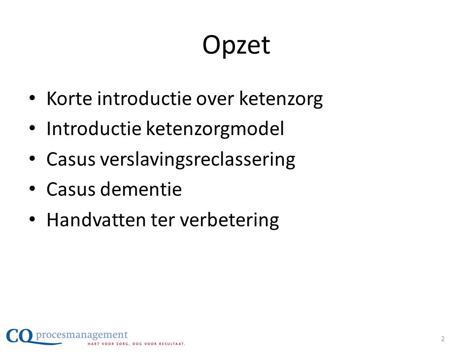 Opzet Korte introductie over ketenzorg Introductie ketenzorgmodel