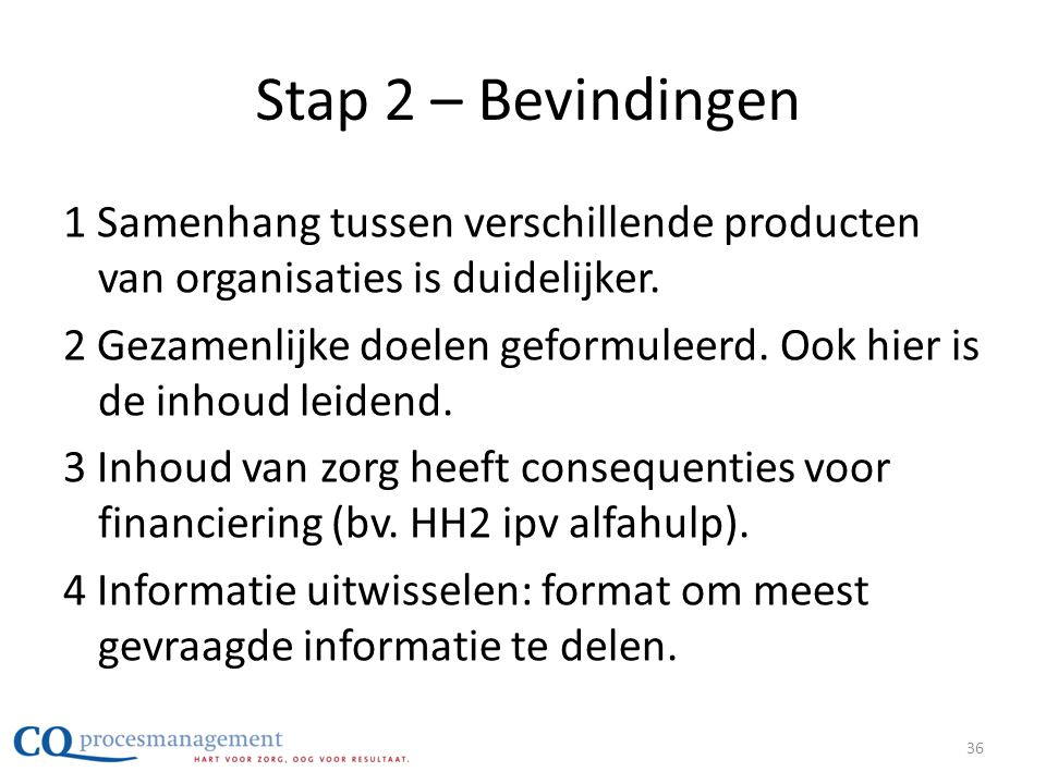 Stap 2 – Bevindingen 1 Samenhang tussen verschillende producten van organisaties is duidelijker.