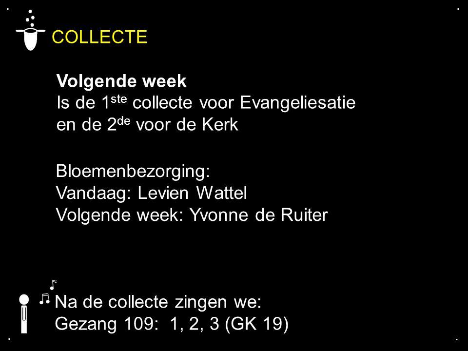 COLLECTE Volgende week Is de 1ste collecte voor Evangeliesatie
