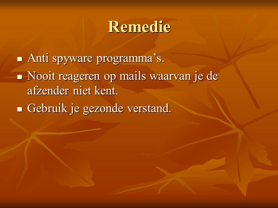 Remedie Anti spyware programma's.