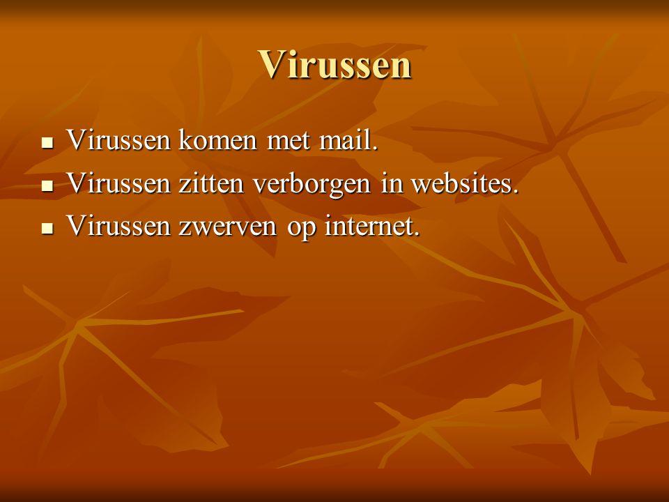Virussen Virussen komen met mail.