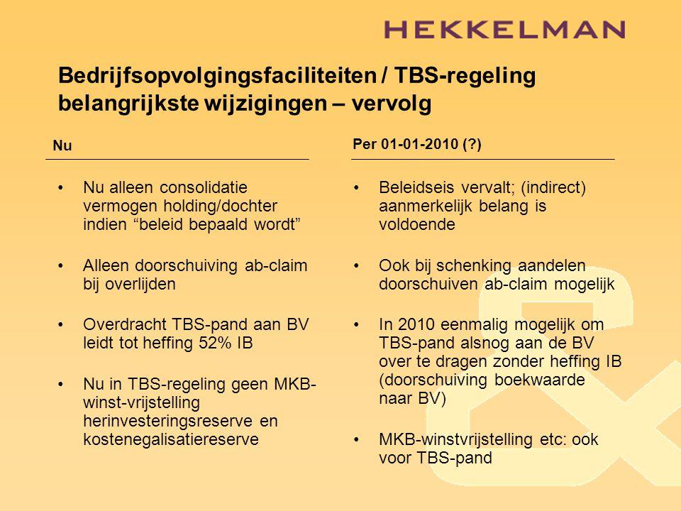 Bedrijfsopvolgingsfaciliteiten / TBS-regeling belangrijkste wijzigingen – vervolg