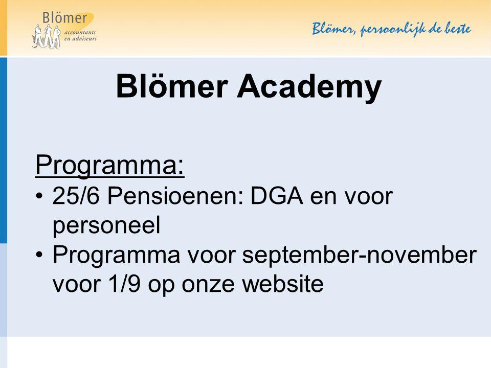 Blömer Academy Programma: 25/6 Pensioenen: DGA en voor personeel