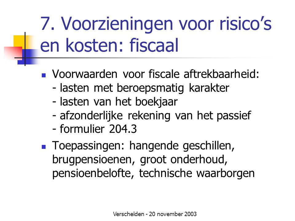 7. Voorzieningen voor risico's en kosten: fiscaal