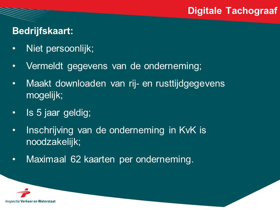 Digitale Tachograaf Bedrijfskaart: Niet persoonlijk; Vermeldt gegevens van de onderneming; Maakt downloaden van rij- en rusttijdgegevens mogelijk;