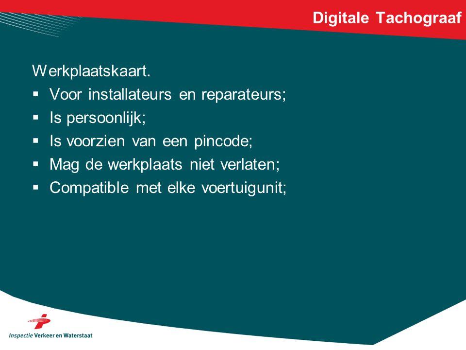 Digitale Tachograaf Werkplaatskaart. Voor installateurs en reparateurs; Is persoonlijk; Is voorzien van een pincode;