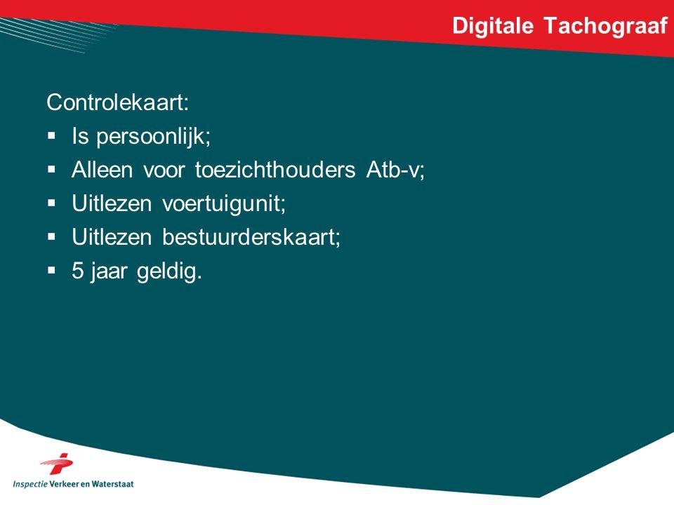 Digitale Tachograaf Controlekaart: Is persoonlijk; Alleen voor toezichthouders Atb-v; Uitlezen voertuigunit;