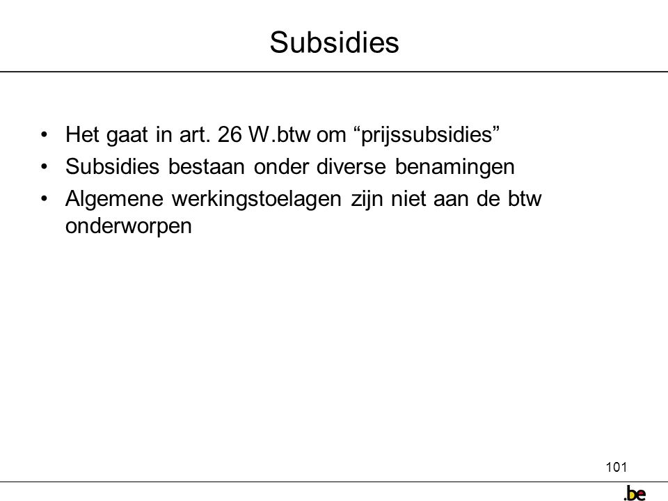 Subsidies Het gaat in art. 26 W.btw om prijssubsidies