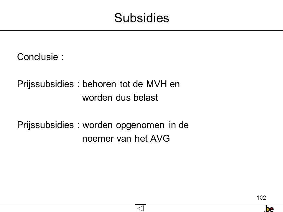 Subsidies Conclusie : Prijssubsidies : behoren tot de MVH en