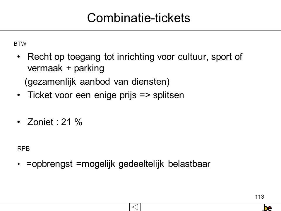 Combinatie-tickets BTW. Recht op toegang tot inrichting voor cultuur, sport of vermaak + parking. (gezamenlijk aanbod van diensten)