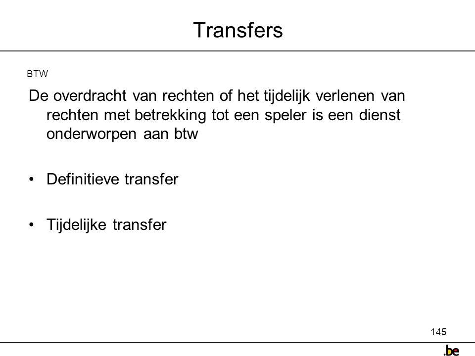 Transfers BTW. De overdracht van rechten of het tijdelijk verlenen van rechten met betrekking tot een speler is een dienst onderworpen aan btw.