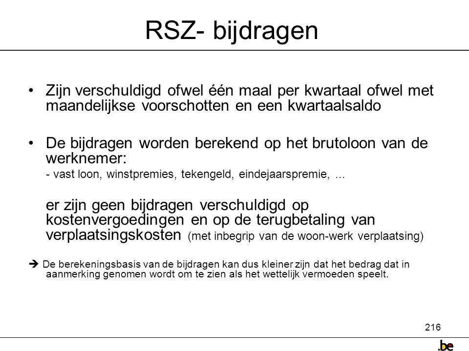 RSZ- bijdragen Zijn verschuldigd ofwel één maal per kwartaal ofwel met maandelijkse voorschotten en een kwartaalsaldo.