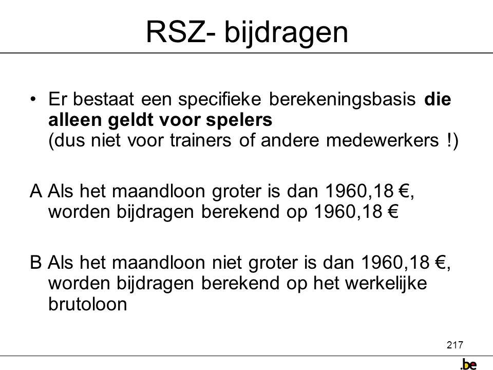 RSZ- bijdragen Er bestaat een specifieke berekeningsbasis die alleen geldt voor spelers (dus niet voor trainers of andere medewerkers !)