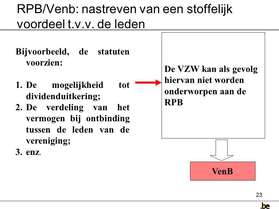 RPB/Venb: nastreven van een stoffelijk voordeel t.v.v. de leden