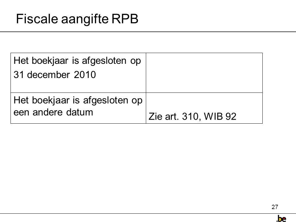 Fiscale aangifte RPB Het boekjaar is afgesloten op 31 december 2010