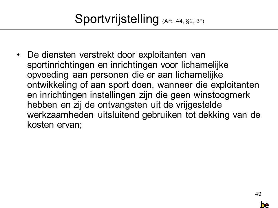 Sportvrijstelling (Art. 44, §2, 3°)
