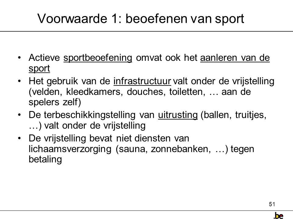Voorwaarde 1: beoefenen van sport