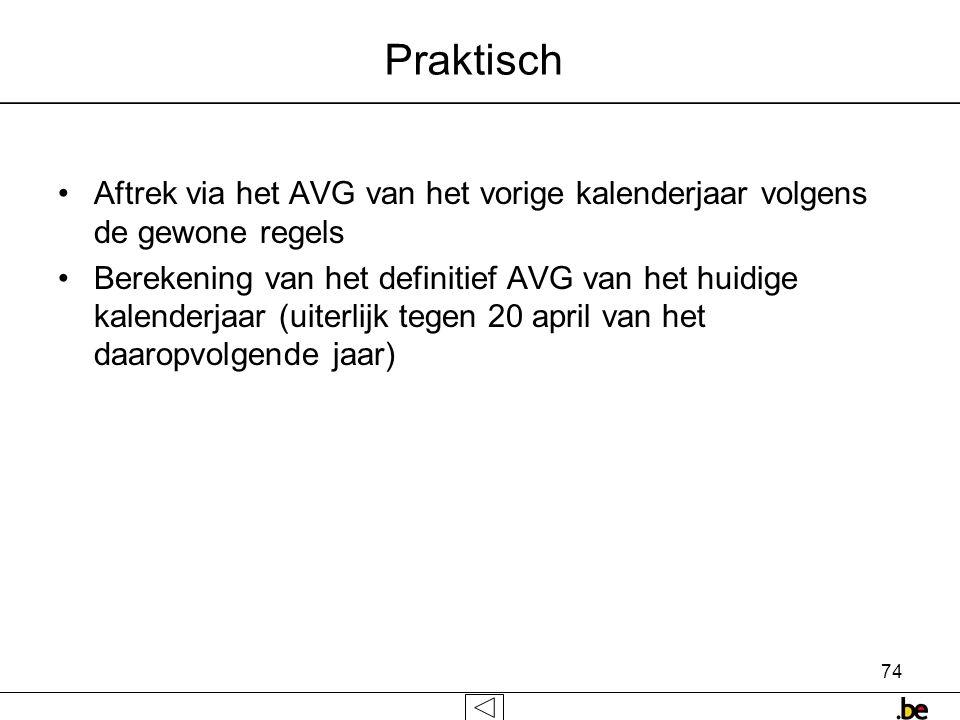 Praktisch Aftrek via het AVG van het vorige kalenderjaar volgens de gewone regels.