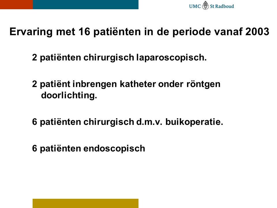 Ervaring met 16 patiënten in de periode vanaf 2003