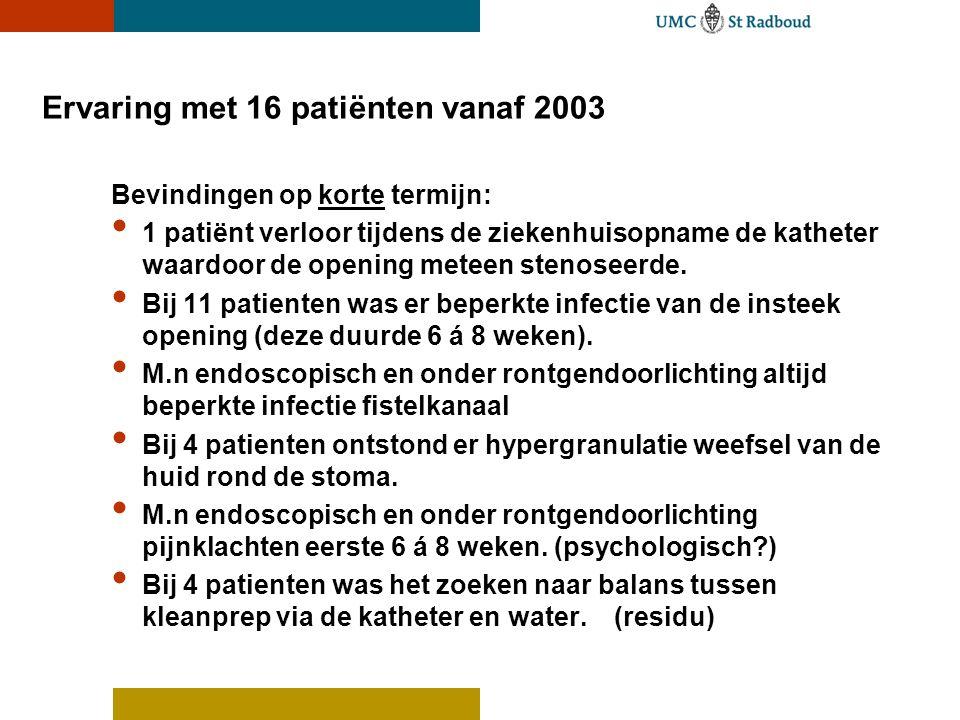 Ervaring met 16 patiënten vanaf 2003